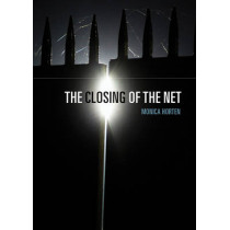 The Closing of the Net by Monica Horten, 9781509506897