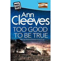 Too Good To Be True by Ann Cleeves, 9781509806119