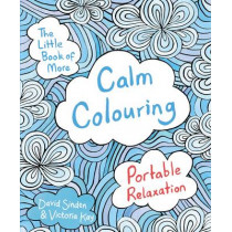 The Little Book of More Calm Colouring: Portable Relaxation by David Sinden, 9781509820863