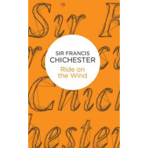 Ride on the Wind by Sir Francis Chichester, 9781509825769