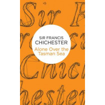 Alone Over the Tasman Sea by Sir Francis Chichester, 9781509825790