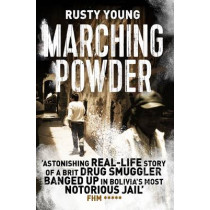 Marching Powder by Rusty Young, 9781509829408