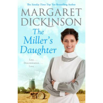 The Miller's Daughter by Margaret Dickinson, 9781509839186