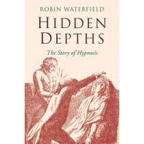 Hidden Depths by Robin Waterfield, 9781509848027
