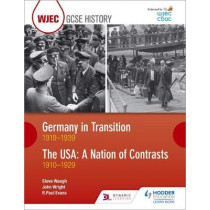 WJEC GCSE History Germany in Transition, 1919-1939 and the USA: A Nation of Contrasts, 1910-1929 by R. Paul Evans, 9781510403208