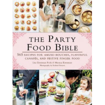 The Party Food Bible: 565 Recipes for Amuse-Bouches, Flavorful Canapes, and Festive Finger Food by Lisa  Eisenman Frisk, 9781510705456
