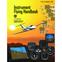 Instrument Flying Handbook (Federal Aviation Administration): FAA-H-8083-15B by Federal Aviation Administration, 9781510725461