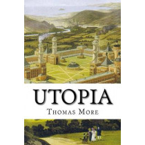 Utopia by Sir Thomas More, 9781512093384