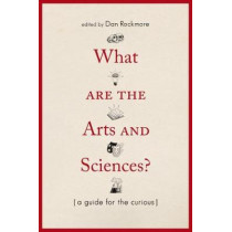 What Are the Arts and Sciences? - A Guide for the Curious by Dan Rockmore, 9781512601022