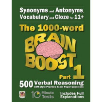 Synonyms and Antonyms, Vocabulary and Cloze: The 1000 Word 11+ Brain Boost Part 1: 500 CEM style Verbal Reasoning Exam Paper Questions in 10 Minute Tests by Eureka! Eleven Plus Exams, 9781515030263