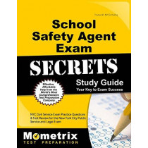 School Safety Agent Exam Secrets Study Guide: NYC Civil Service Exam Practice Questions & Test Review for the New York City School Safety Agent Exam by Civil Service Exam Secrets Test Nyc, 9781516706761