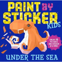 Paint by Sticker Kids: Under the Sea by Workman Publishing, 9781523500383
