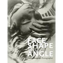 Face: Shape and Angle: Helen Muspratt, Photographer by Jessica Sutcliffe, 9781526100849