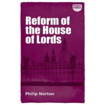 Reform of the House of Lords by Philip Norton, 9781526119230