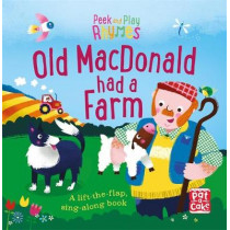 Peek and Play Rhymes: Old Macdonald had a Farm: A baby sing-along board book with flaps to lift by Pat-a-Cake, 9781526380173