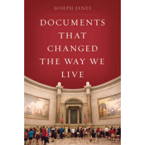 Documents That Changed the Way We Live by Joseph Janes, 9781538100332
