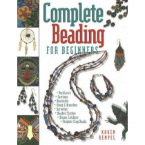 Complete Beading for Beginners by Karen Rempel, 9781550171020