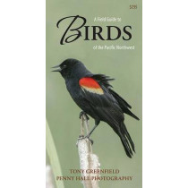 A Field Guide to Birds of the Pacific Northwest by Tony Greenfield, 9781550176056
