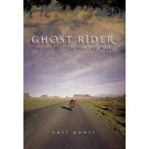 Ghost Rider: Travelling on the Healing Road by Neil Peart, 9781550225488
