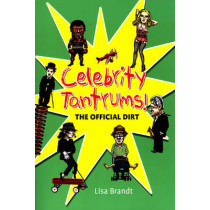 Celebrity Tantrums: The Official Dirt by Lisa Brandt, 9781550225662