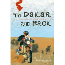 To Dakar And Back by Lawrence Hacking, 9781550228083