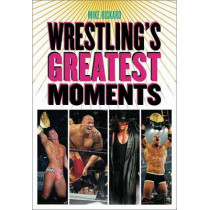 Wrestling's Greatest Moments by Mike Rickard, 9781550228410