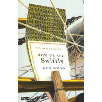 How We All Swiftly: The First Six Books by Don Coles, 9781550651973