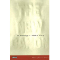 The New Canon: An Anthology of Canadian Poetry by Carmine Starnino, 9781550652086