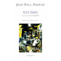 Blue Ashes: Selected Poems, 1982-1998 by Jean-Paul Daoust, 9781550710939