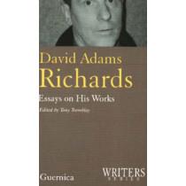 David Adams Richards: Essays on His Works by Tony Tremblay, 9781550711998