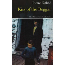 Kiss of the Beggar: Short Stories by Pierre L'Abbe, 9781550712308