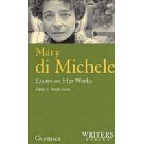 Mary di Michele: Essays on Her Works by Joseph Pivat, 9781550712490
