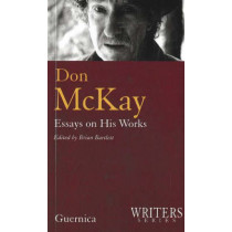 Don McKay, Essays on His Works by Brian Bartlett, 9781550712520