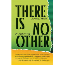 There Is No Other by Jonathan Papernick, 9781550961386