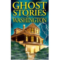 Ghost Stories of Washington by Barbara Smith, 9781551052601