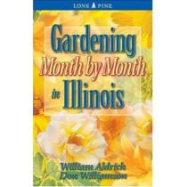 Gardening Month by Month in Illinois by William Aldrich, 9781551053752
