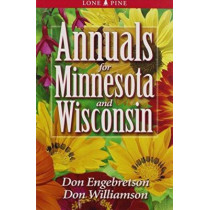 Annuals for Minnesota and Wisconsin by Don Engebretson, 9781551053813