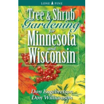 Tree and Shrub Gardening for Minnesota and Wisconsin by Don Williamson, 9781551054834