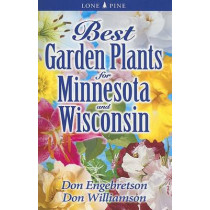 Best Garden Plants for Minnesota and Wisconsin by Don Williamson, 9781551055008