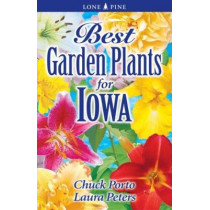 Best Garden Plants for Iowa by Dr. Laura Peters, 9781551055206