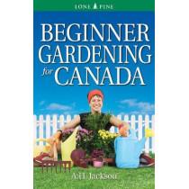 Beginner Gardening for Canada by Alan Jackson, 9781551058580