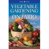 Vegetable Gardening for Ontario by Dr. Laura Peters, 9781551058634
