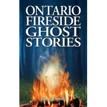 Ontario Fireside Ghost Stories by Barbara Smith, 9781551058757