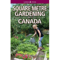 Square Metre Gardening for Canada by Alan Jackson, 9781551058917