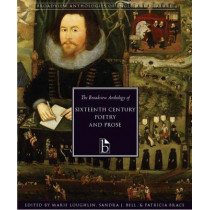 The Broadview Anthology of Sixteenth-Century Poetry and Prose by Marie Loughlin, 9781551111629