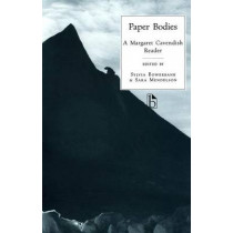 Paper Bodies: A Margaret Cavendish Reader by Sylvia Bowerbank, 9781551111735