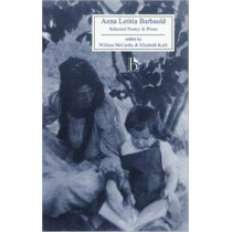 Anna Letitia Barbauld: Selected Poetry and Prose by William McCarthy, 9781551112411