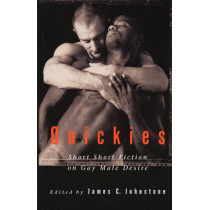 Quickies #1: Short Short Fiction on Gay Male Desire by James Johnstone, 9781551520520