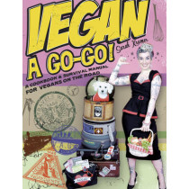 Vegan A Go-go!: A Cookbook & Survival Manual for Vegans on the Road by Sarah Kramer, 9781551522401