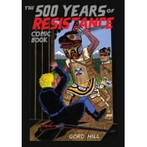 500 Years Of Resistance Comic Book by Gord Hill, 9781551523606